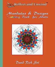 Reflect and Unwind Mandalas & Designs Coloring Book for Adults