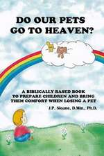 Do Our Pets Go to Heaven?