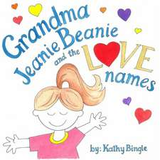 Grandma Jeanie Beanie and the Love Names