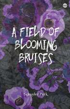 A Field of Blooming Bruises