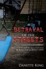 Betrayal of the Streets