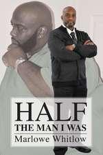 Half the Man I Was