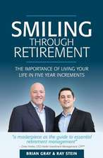 Smiling Through Retirement: The Importance of Living Your Life in Five Year Increments.
