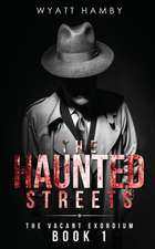 The Haunted Streets