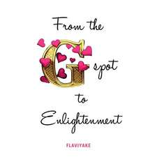 From the G-Spot to Enlightenment