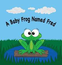 A Baby Frog Named Fred
