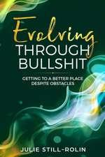 Evolving through Bullshit