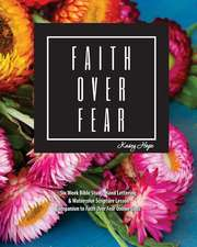 Faith over Fear: Bible Study, Hand lettering, and Watercolor