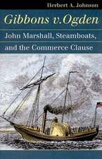 Gibbons v. Ogden:  John Marshall, Steamboats, and the Commerce Clause