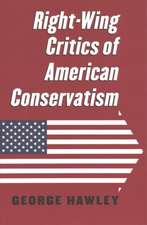 Hawley, G:  Right-Wing Critics of American Conservatism
