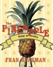 Pineapple: The King of Fruits