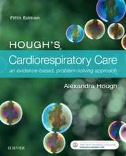 Hough's Cardiorespiratory Care: an evidence-based, problem-solving approach