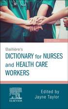 Baillière's Dictionary for Nurses and Health Care Workers