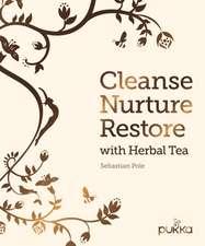 Cleanse, Nurture, Restore with Herbal Tea