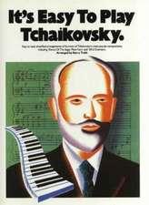 It's Easy To Play Tchaikovsky