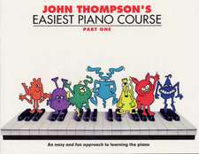 John Thompson's Easiest Piano Course Part 1
