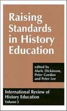 Raising Standards in History Education:  History, Geography and Social Studies