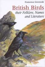 British Birds: Their names, folklore and literature