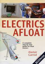 Electrics Afloat: A Complete Step by Step Guide for Boat Owners