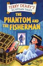 Deary, T: The Phantom and the Fisherman
