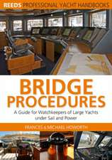 Bridge Procedures: A Guide for Watch Keepers of Large Yachts Under Sail and Power