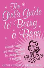 The Girl's Guide to Being a Boss