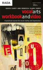The Vocal Arts Workbook + video: A Practical Course for Vocal Clarity and Expression