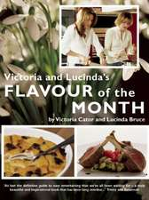 Victoria & Lucinda's Flavour of the Month:  A Year of Food and Flowers