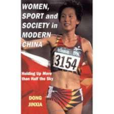 Women, Sport and Society in Modern China