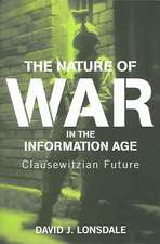 The Nature of War in the Information Age:  Clauswetzian Future