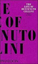 The Life of Benvenuto Cellini