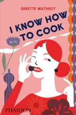Mathiot, G: I Know How To Cook