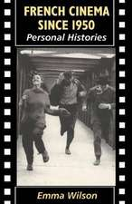 French Cinema Since 1950: Personal Histories