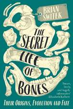 THE SECRET LIFE OF BONES