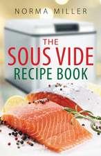 The Sous Vide Recipe Book