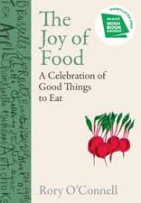The Joy of Food: A Celebration of Good Things to Eat