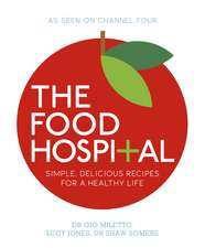The Food Hospital: Simple, delicious recipes for a happy and healthy life