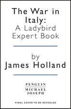 The War in Italy: A Ladybird Expert Book: (WW2 #8)