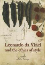 Leonardo Da Vinci and the Ethics of Style