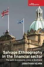 Salvage Ethnography in the Scottish Financial Sector