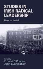 Studies in Irish Radical Leadership