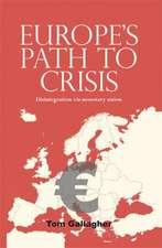 Europe's Path to Crisis