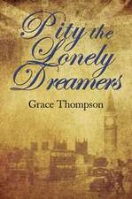 Pity the Lonely Dreamers