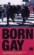 Born Gay:  The Psychobiology of Sex Orientation