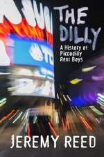 The Dilly:  A History of Piccadilly Rent Boys