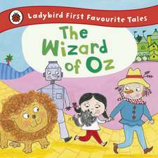 The Wizard of Oz: Ladybird First Favourite Tales
