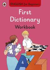 First Dictionary workbook: English for Beginners