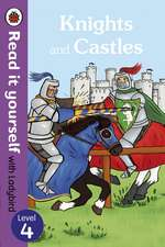 Knights and Castles - Read it yourself with Ladybird: Level 4 (non-fiction)