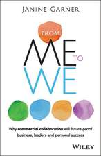 From Me to We: Why Commercial Collaboration Will Future–proof Business, Leaders and Personal Success