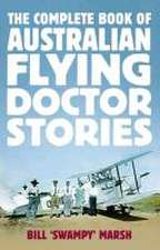 Marsh, B: The Complete Book of Australian Flying Doctor Stor